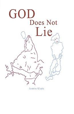 God Does Not Lie: Book 1 Jasmine Klapia