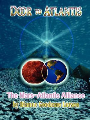 Door to Atlantis-The Mars Atlantis Alliance M. Dianne Goodman-Larson