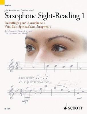 Saxophone Sight-Reading 1/Dechiffrage Pour Le Saxophone 1/Vom-Blatt-Speil Auf Dem Saxophon 1: A Fresh Approach/Nouvelle Approche/Eine Erfrischend Neue Methode John Kember