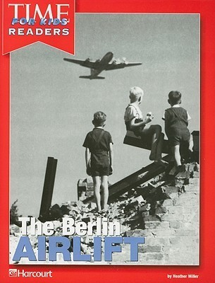 The Berlin Airlift  by  Heather Miller