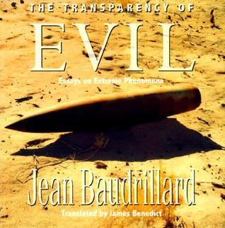 The Transparency of Evil: Essays in Extreme Phenomena  by  Jean Baudrillard