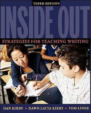 Inside Out: Strategies for Teaching Writing  by  Dawn Latta Kirby