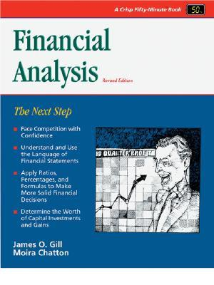 Crisp: Financial Analysis, Revised Edition: The Next Step (Crisp Fifty-Minute Books)  by  James O. Gill