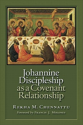 Johannine Discipleship as a Covenant Relationship  by  Rekha Chennattu