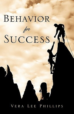 Behavior for Success  by  Vera Lee Phillips