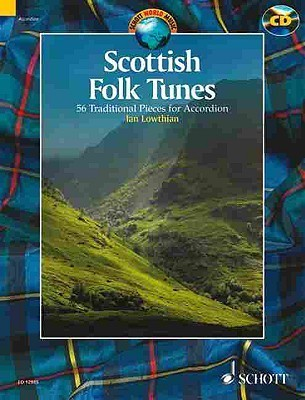 Scottish Folk Tunes: 54 Traditional Pieces for Accordion [With CD] Ian Lowthian