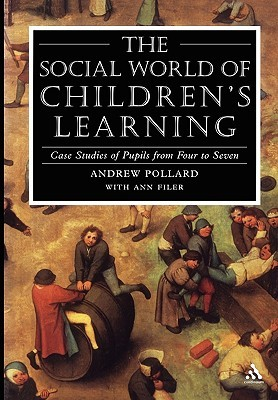 Social World Of Childrens Learning Andrew Pollard