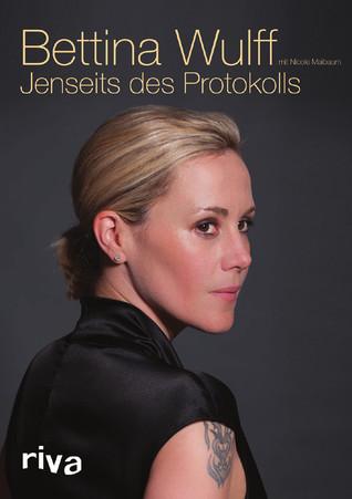 Jenseits des Protokolls  by  Bettina Wulff