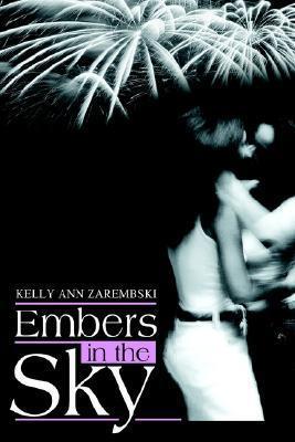 Embers in the Sky Kelly Ann Zarembski