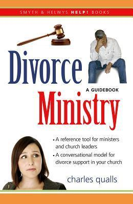 Divorce Ministry: A Guidebook Charles Qualls