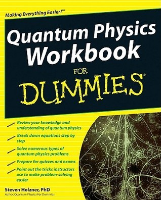 Quantum Physics Workbook for Dummies Steven Holzner