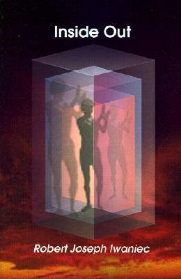 Inside Out  by  Robert Joseph Iwaniec