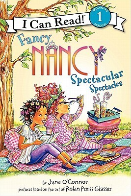 Fancy Nancy Spectacular Spectacles  by  Jane OConnor