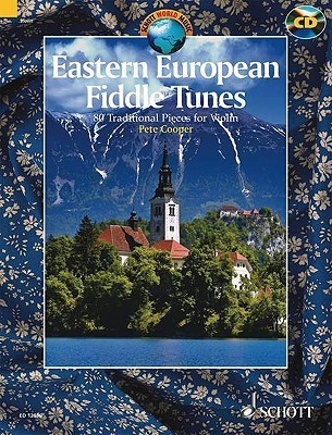 Eastern European Fiddle Tunes: 80 Traditional Pieces for Violin Pete Cooper