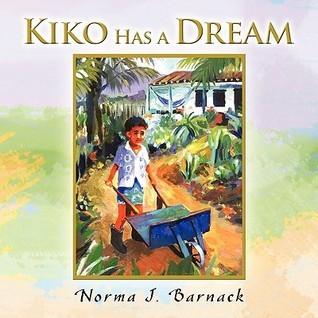 Kiko Has a Dream Norma J. Barnack