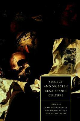 Subject And Object in Renaissance Culture  by  Margreta de Grazia