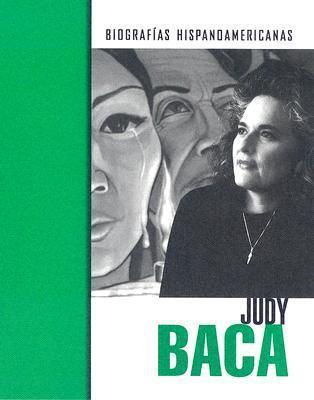Judy Baca (Biografias Hispanoamericanas / Hispanic-American Biographies (Spanish)) Mary Olmstead