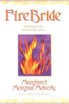 Firebride: Walking your path to His Glory  by  Margaret Moberly
