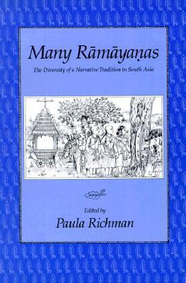 Questioning Ramayanas: A South Asian Tradition Paula Richman