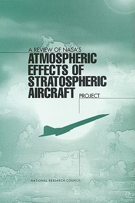 A Review of NASAs Atmospheric Effects of Stratospheric Aircraft Project National Research Council