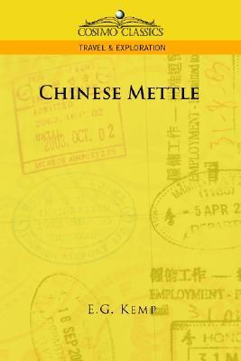 Chinese Mettle  by  E.G. Kemp