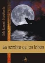 La sombra de los lobos  by  Gala Romaní Margüenda