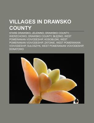 Villages in Drawsko County: Stare Drawsko, Jelenino, Drawsko County, Wierzchowo, Drawsko County, B Dno, West Pomeranian Voivodeship, Kosobudki Source Wikipedia