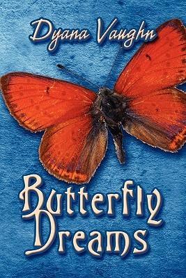 Butterfly Dreams Dyana Vaughn