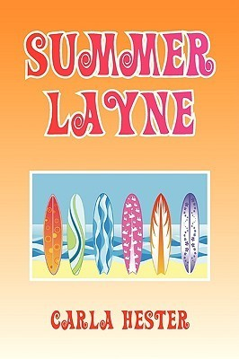 Summer Layne  by  Carla Hester