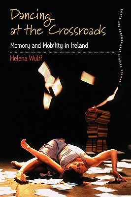 Dancing At The Crossroads (Dance Performance Studies)  by  Helena Wulff