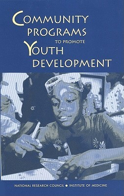 Community Programs to Promote Youth Development  by  Jacquelynne S. Eccles