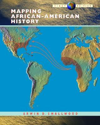 Mapping African-American History Arwin D Smallwood