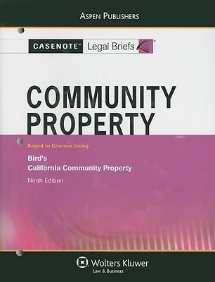 Community Property: Keyed to Courses Using Birds California Community Property  by  Aspen Publishers
