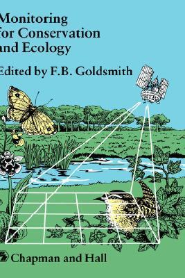 Monitoring for Conservation and Ecology F.B. Goldsmith
