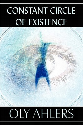 Constant Circle of Existence Oly Ahlers