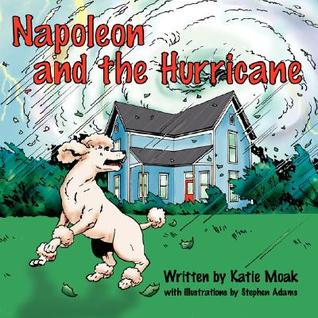 Napoleon and the Hurricane  by  Katie Moak