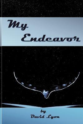 My Endeavor: The Life of the Jason Perkasie, Captain of the Falconer 121 David Lyon