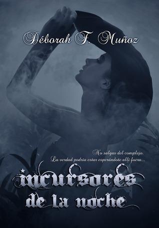 Incursores de la noche  by  Déborah F. Muñoz