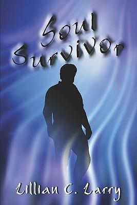 Soul Survivor Lillian C. Larry