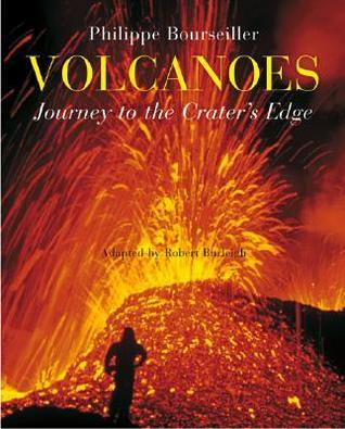 Volcanoes: Journey to the Craters Edge  by  Robert Burleigh