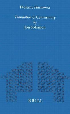 Ptolemy Harmonics: Translation and Commentary  by  Jon Solomon
