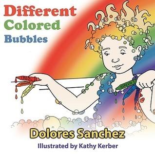 Different Colored Bubbles  by  Dolores Sanchez