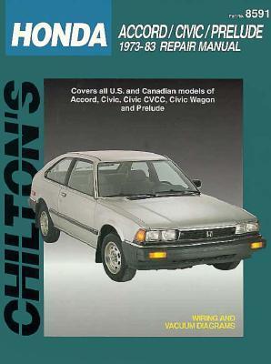 Honda Accord, Civic, and Prelude, 1973-83  by  Chilton Automotive Books