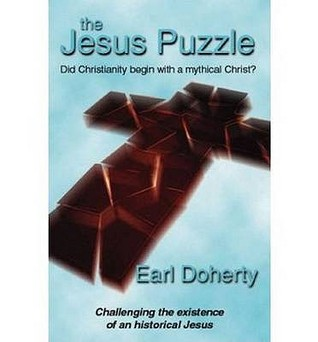The Jesus Puzzle: Did Christianity Begin with a Mythical Christ? Challenging the Existence of an Historical Jesus  by  Earl Doherty