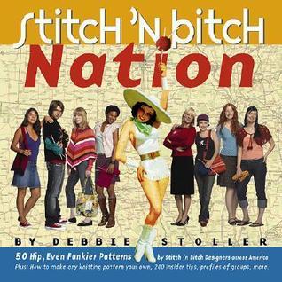 Stitch n Bitch Nation  by  Debbie Stoller