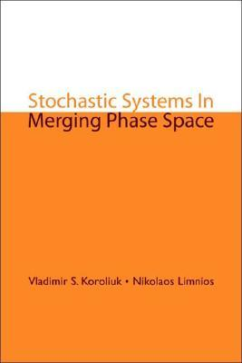 Stochastic Systems in Merging Phase Space Nikolaos Limnios