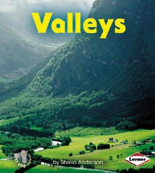 Valleys (First Step Nonfiction: Landforms) Sheila Anderson