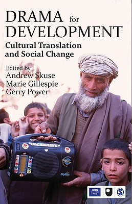 Drama for Development: Cultural Translation and Social Change Andrew Skuse
