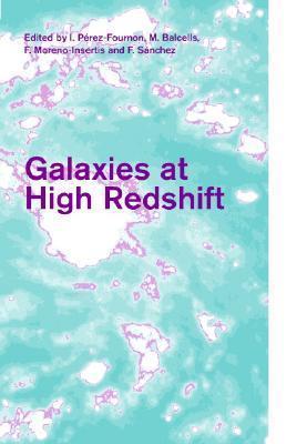 Galaxies at High Redshift I. Perez-Fournon