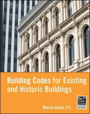 Building Codes for Existing and Historic Buildings Melvyn Green